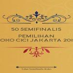 50 Semifinalis Pemilihan Koko Cici Jakarta 2017